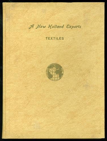A new Holland Exports through Marshall Aid. Volume I. Textiles