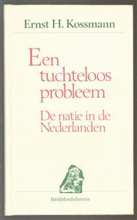 Een tuchteloos probleem, de natie in de Nederlanden
