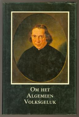 Om het algemeen volksgeluk, twee eeuwen particulier initiatief 1784-1984, gedenkboek ter gelegenheid van het tweehonderdjarig bestaan van de Maatschappij tot Nut van 't Algemeen