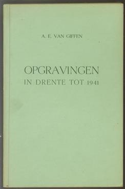 Opgravingen in Drente. ( overdruk uit : Een handboek voor het kennen van het Drentsche leven in voorbije eeuwen )