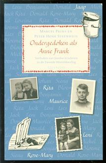Ondergedoken als Anne Frank, verhalen van Joodse kinderen in de Tweede Wereldoorlog