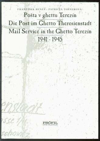 Die Post im Ghetto Theresienstadt / Mail Service in the Ghetto Therezin / Posta v ghettu Terezin 1941 - 1945 [In Pictorial Slipcase].