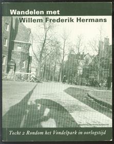 Wandelen met Willem Frederik Hermans. Tocht 2: Rondom het Vondelpark in oorlogstijd[tekst: Bob Polak]