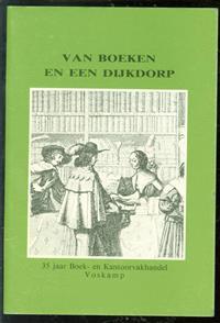 van boeken en een dijkdorp. 35 jaar Boek en kantoorvakhandel Voskamp - Hoogvliets allerlei