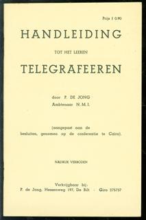Handleiding tot het leeren telegrafeeren. ( aangepast aan de besluiten genomen op de conferentie te Caïro )