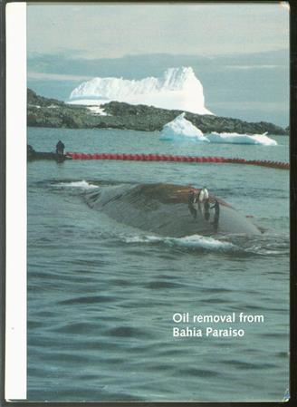 Oil removal from 'Bahia Paraiso', Antarctica, Dec. '92 - Jan. '93. Final report