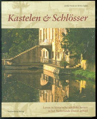 Kastelen & Schlösser : leven in historische adellijke huizen in het Nederlands-Duitse gebied