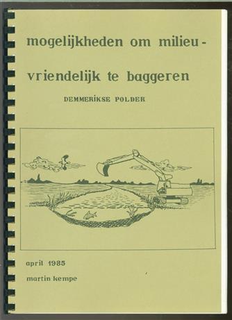 Mogelijkheden om milieuvriendelijk te baggeren : Demmerikse polder
