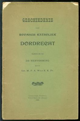Geschiedenis van Roomsch Katholiek Dordrecht tijdens en na de Hervorming