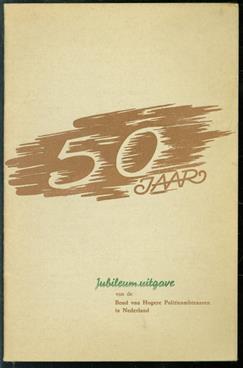 Jubileum-Uitgave van de Bond van hogere politie-ambtenaren in Nederland ter gelegenheid van het 50-jarig bestaan : 1902-1952.