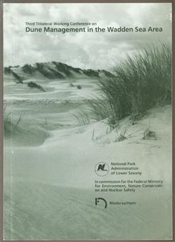 Dune Management in the Wadden Sea Area : proceedings of the 3. Trilateral Working Conference on Dune Management in the Wadden Sea Area, Norderney, Germany 8 - 12 September 1991