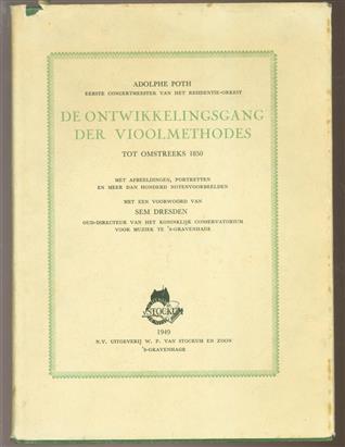 De ontwikkelingsgang der vioolmethodes: tot omstreeks 1850: met afbeeldingen, portretten en meer dan hoderd notenvoorbeelden