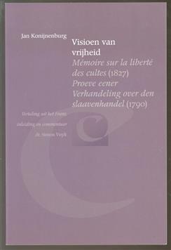Visioen van vrijheid : Mémoire sur la liberté des cultes (1827), Proeve eener verhandeling over den slaavenhandel (1790)