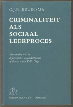 Criminaliteit als sociaal leerproces : een toetsing van de differenti�le-associatietheorie in de versie van K-D. Opp