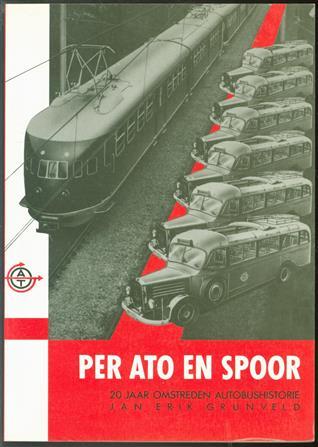 Per ATO en spoor, twintig jaren omstreden autobushistorie
