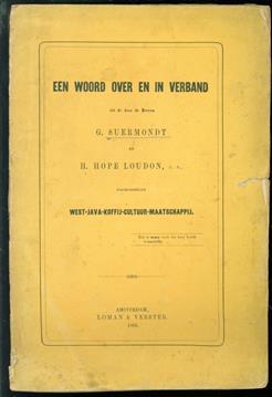 Een woord over en in verband tot de door de heeren G. Suermondt en H. Hope Loudon c.s. voorgestelde West-Java-koffij-cultuur-maatschappij