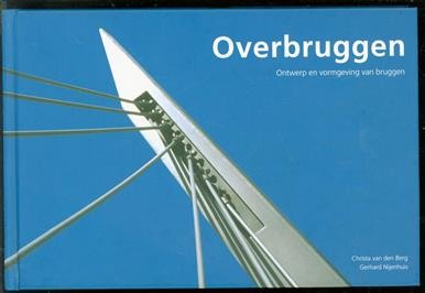 Overbruggen : ontwerp en vormgeving van bruggen