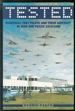 Tested  Marshall test pilots and their aircraft in war and peace, 1919-1999