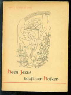 Heer Jezus heeft een hofken : een verhaal van vier tuinen
