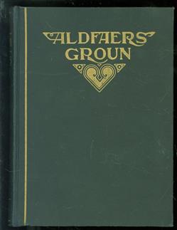 Aldfaers groun : byld fan in tiidrek (1860-1940)