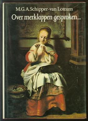Over merklappen gesproken ... : de geschiedenis van de Nederlandse merklap vooral belicht vanuit Noord-Nederland