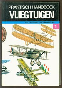 Praktisch handboek vliegtuigen. Dl. 1: Van 1783 tot 1918