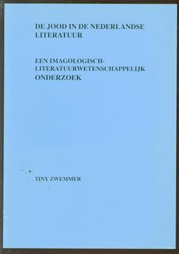De jood in de nederlandse literatur periode 1895-1910 : een imagologisch-literatuurwetenschappelijk onderzoek