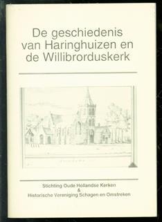 De geschiedenis van Haringhuizen en de Willibrorduskerk
