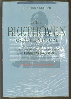 Het Beethoven compendium : volledig overzicht van leven en muziek van Ludwig van Beethoven