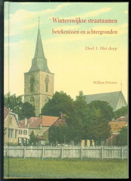 Deel 1: Het dorp, Winterswijkse straatnamen : betekenissen en achtergronden
