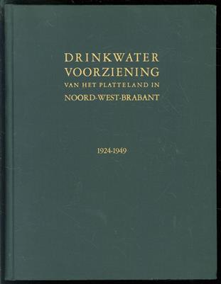 """Drinkwatervoorziening van het platteland in Noord-West-Brabant 1924-1949 : gedenkboek uitgegeven bij gelegenheid van het zilveren jubileum der N.V. Waterleiding-Maatschappij """"Noord-West-Brabant"""" te Oudenbosch."""