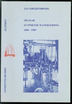 100 Jaar Zutphense waterleiding, 1889-1989
