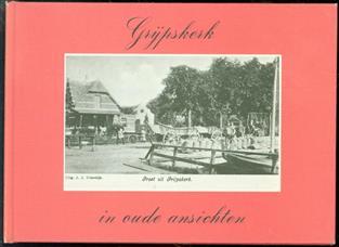 Grijpskerk in oude ansichten : waarin afbeeldingen van Gaarkeuken, Grijpskerk, Kommerzijl, Niezijl, Pieterzijl en Visvliet