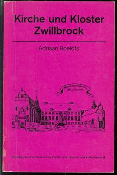 Kirche und Kloster Zwillbrock : ein Beitrag zur Geschichte des niederländisch-westfälischen Grenzraumes im 17. und 18. Jahrhundert