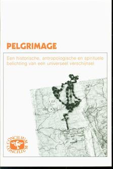 Pelgrimage : een historische, antropologische en spirituele belichting van een universeel verschijnsel