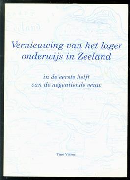 Vernieuwing van het lager onderwijs in Zeeland in de eerste helft van de negentiende eeuw