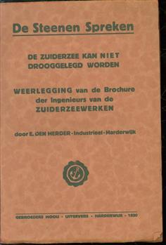 De steenen spreken, de Zuiderzee kan niet drooggelegd worden, weerlegging van de brochure der ingenieurs van de Zuiderzeewerken