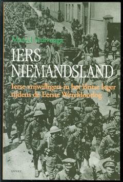 Iers niemandsland : Ierse vrijwilligers in het Britse leger tijdens de Eerste Wereldoorlog