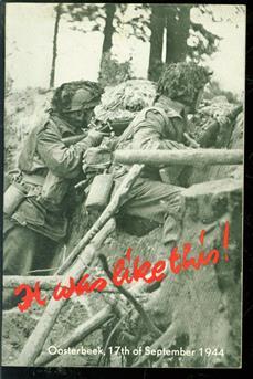 It was like this! = Zo was het!, a short factual account of the battle of Arnhem and Oosterbeek, een kort verslag van de gevechten bij Arnhem en  Oosterbeek