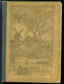 """De """"mijnheers"""" en hun polderland, door den bril van een Duitscher bekeken ( originele uitgave )"""