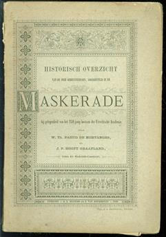 Historisch overzicht van de drie gebeurtenissen voorgesteld in de Maskerade, bij gelegenheid van het 250-jarig bestaan der Utrechtsche Academie