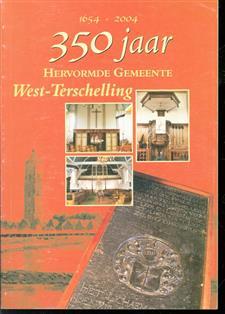 350 jaar Nederlands Hervormde Kerk West-Terschelling : 1654-2004