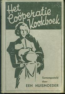 Het Coöperatie Kookboek [met speciale R.K. menu's voor vasten- en onthoudingsdagen]