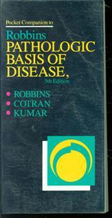 Pocket companion to Robbins pathologic basis of disease