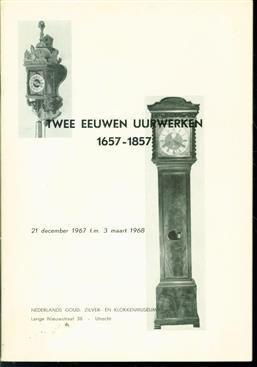 Twee eeuwen uurwerken, 1657-1857, Nederlands Goud- Zilver- en Klokkenmuseum, 21 december 1967 t.m. 3 maart 1968