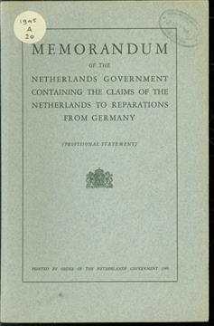 Memorandum of the Netherlands Government containing the claims of the Netherlands to reparations from Germany : (provisional statement).