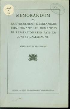 Memorandum du gouvernement Neerlandais concernant les demandes de reparations des pays-bas contre l'Allemagne (Information provisoire).