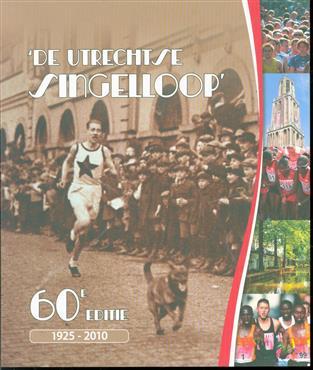 'De Utrechtse Singelloop' : 60e editie : 1925-2010.