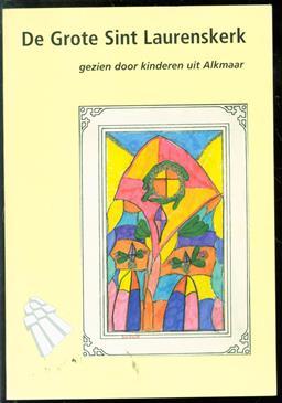 De Grote Sint Laurenskerk gezien door kinderen uit Alkmaar