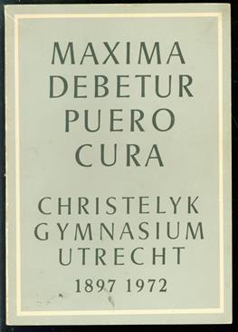 Gedenkboek van het Christelijk Gymnasium te Utrecht 1897 - 1972.
